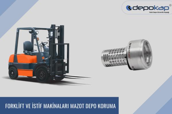 Forklift ve İstif Makinaları Mazot Depo Koruma