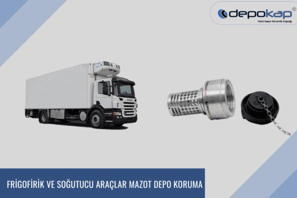 Frigofirik-ve-Soğutucu-Araçlar-Mazot-Depo-Koruma-600x400