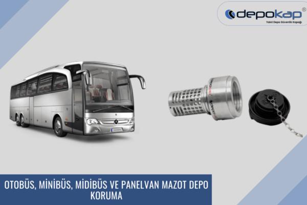 Otobüs, Minibüs, Midibüs ve Panelvan Mazot Depo Koruma